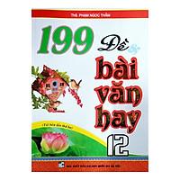 199 Đề Và Bài Văn Hay Lớp 12