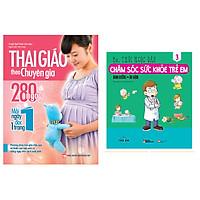 Combo sách Thai Giáo Theo Chuyên Gia - 280 Ngày - Mỗi Ngày Đọc Một Trang+ Chăm Sóc Sức Khỏe Trẻ Em (Tập 3): Dinh Dưỡng – Ăn Dặm
