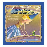 Truyện Cổ Kinh Điển Thế Giới Với Bản Dịch Mới - Hoàng Tử Mang Lốt Ếch - The Frog Price