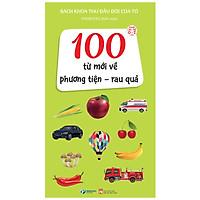 Bách Khoa Thư Đầu Đời Của Tớ: 100 Từ Mới Về Phương Tiện - Rau Quả