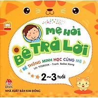 Sách - Mẹ Hỏi Bé Trả Lời - Bé Thông Minh Học Cùng Mẹ - 2-3 Tuổi