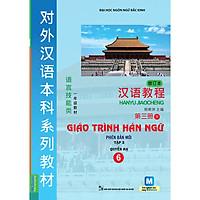 Giáo trình Hán ngữ 6 - Tập 3 Quyển Hạ - Phiên bản mới (Dùng App)