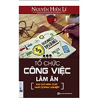 Tổ Chức Công Việc Làm Ăn (Tặng E-Book 10 Cuốn Sách Hay Nhất Về Kinh Tế, Lịch Sử Và Đời Sống)