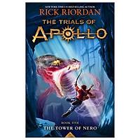 Trials Of Apollo The Book 5: The Tower Of Nero