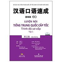 Sách - Luyện nói tiếng Trung Quốc cấp tốc - Trình độ sơ cấp - Tập 1 (bản thứ ba) (kèm 1 đĩa MP3)