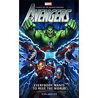 Avengers: Everybody Wants to Rule the World (A Novel of The Marvel Universe)