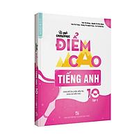 Bí quyết chinh phục điểm cao tiếng Anh 10 Tập 1