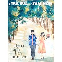Trà Sữa Cho Tâm Hồn - Tập 160: Hoa Linh Lan Nở Muộn