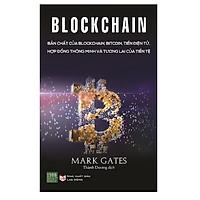 Blockchain : Bản Chất Của Blockchain, Bitcoin, Tiền Điện Tử, Hợp Đồng Thông Minh Và Tương Lai Của Tiền Tệ (Tặng Kèm Bookmark Tiki)