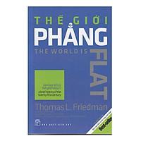 Thế Giới Phẳng (Thomas Freidman) - Tái Bản 2019 - (Tác Phẩm Kinh Điển / Danh Mục sách Bán Chạy Nhất Ở Mỹ) - Tặng Kèm Postcard Greenlife