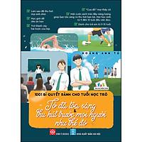 1001 Bí Quyết Dành Cho Tuổi Học Trò - Tớ Đã Tỏa Sáng & Thu Hút Trước Mọi Người Như Thế Đó