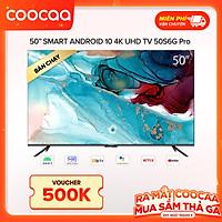 Smart TV Coocaa - Model 50S6G PRO Android 10 - UHD 50 Inch - Hàng chính hãng