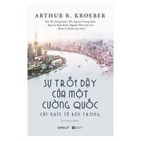Sự Trỗi Dậy Của Một Cường Quốc: Cái Nhìn Từ Bên Trong (Quà Tặng Kèm: Special Tickbook)