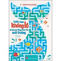 GREEN CHALLENGES - Cuốn Sách Khổng Lồ Về Các Hoạt Động Khám Phá Môi Trường