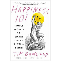 Happiness 101 (previously published as When Likes Aren't Enough): Simple Secrets to Smart Living & Well-Being