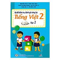 Bộ Đề Kiểm Tra Năng Lực , Đánh Giá Năng Lực Tiếng Việt Lớp 2 - Tập 1