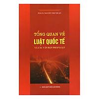 Tổng Quan Về Luật Quốc Tế Và Các Văn Bản Pháp Luật