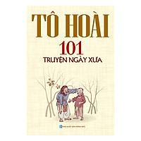 101 Truyện Ngày Xưa (Tái Bản 2019)