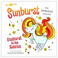 Shine Bright Sunburst - The Bravest Unicorn: Sunburst To The Rescue