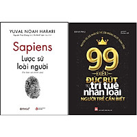 Combo Sapiens: Lược Sử Loài Người + 99 Điều Đúc Rút Từ Trí Tuệ Nhân Loại Người Trẻ Cần Biết