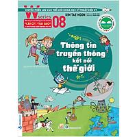 W Series 08: Thông Tin Truyền Thông Kết Nối Thế Giới