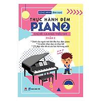 Thực Hành Đệm Piano - Chủ Đề: Ca Khúc Thiếu Nhi (Phần 2)