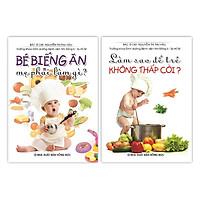 Sách - Bé Biếng Ăn Mẹ Phải Làm Gì - Làm Sao Để Trẻ Không Thấp Còi