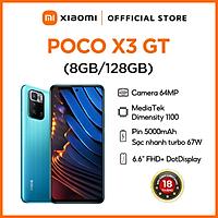 """Điện Thoại POCO X3 GT 8GB l 128GB - Chip Mediatek Dimensity 1100 5G - Màn hình 6.67"""" FHD+ DotDisplay - Tốc độ làm tươi 120Hz - Pin 5,000mAH Sạc nhanh 67W - Hàng Chính Hãng"""