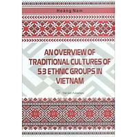 Tổng Quan Văn Hóa Các Dân Tộc Việt Nam (Tiếng Anh) (Tái Bản 2020)