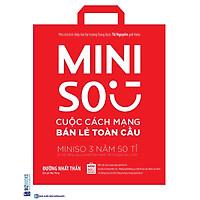 Miniso - Cuộc Cách Mạng Bán Lẻ Toàn Cầu(Tặng kèm booksmark)
