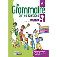 Sách học tiếng Pháp: La Grammaire Par Les Exercices 4E 2018 Cahier De L'Eleve