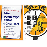 Combo 2 Cuốn Sách:  Khiêu Vũ Với Áp Lực + Làm Đúng Việc Xong Đúng Hạn