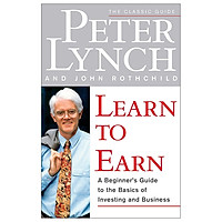 Learn to Earn: A Beginner's Guide to the Basics of Investing and Business: Introduction to the Basics of Investing