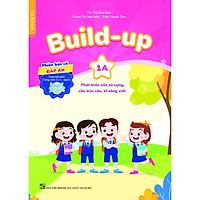 Build-up 1A Phát triển vốn từ vựng, cấu trúc câu, kĩ năng viết (Phiên bản có đáp án) (Theo bộ sách Tiếng Anh 1 - I-learn Smart Start)