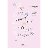 Sách - Tôi Không Thể Viết Tiểu Thuyết (tặng kèm bookmark thiết kế)