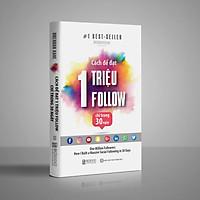 Cách Để Đạt 1 Triệu Follow Chỉ Trong 30 Ngày(tác giả Brendan Kane) - One Million Followers là cuốn sách hướng dẫn cách tận dụng những nền tảng truyền thông xã hội như Facebook, Instagram, Youtube (tặng kèm sổ tay mini dễ thương KZ)