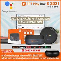 FPT PLAY BOX S 2021 mã T590 - Trung tâm điều khiển nhà thông minh bằng giọng nói - TẶNG bộ điều khiển thông minh Tuya Smart life - HÀNG CHÍNH HÃNG