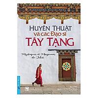 Huyền Thuật Và Các Đạo Sĩ Tây Tạng - Nguyên Phong
