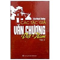 Các Tác Giả Văn Chương Việt Nam - Tập 2