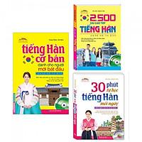 Combo Sách Học Tiếng Hàn: Tiếng Hàn Cơ Bản Dành Cho Người Mới Bắt Đầu + 2500 Câu Giao Tiếp Tiếng Hàn + 30 Phút Tự Học Tiếng Hàn Mỗi Ngày-Tặng Bookmark PĐ