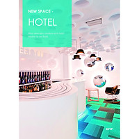 New Space-Hotel : Most Innovative Modern-Style Hotel Interior in One Book