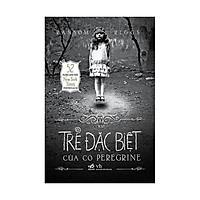 Trại Trẻ Đặc Biệt Của Cô Peregrine (Tái Bản)