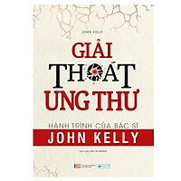 Giải Thoát Ung Thư - Hành Trình Của Bác Sĩ John Kelly
