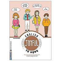 Joyful English - Easy Conversation For Daily Life (Ai Bảo Từ Vựng Là Khó Nhớ) (Tặng Kèm Cây Viết Kute)