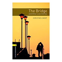 Oxford Bookworms Library (3 Ed.) 1: The Bridge And Other Love Stories