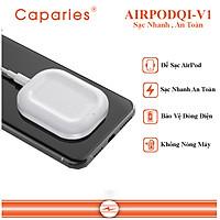 Đế Sạc Nhanh Không Dây Chuyên Cho AIRPODS - CAPARIES AIRPODQI-V1, Wireless Quick Charge, chuẩn Qi Apple cho Iphone - Hàng Chính Hãng