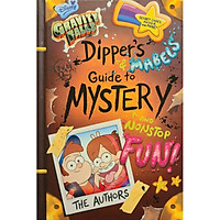 Disney Gravity Falls : Dipper's and Mabel's Guide to Mystery and Nonstop Fun !