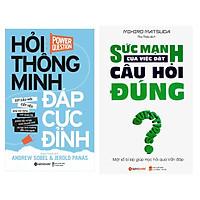 Bộ Sách Kỹ Năng Sống Hay: Hỏi Thông Minh, Đáp Cực Đỉnh + Sức Mạnh Của Việc Đặt Câu Hỏi Đúng