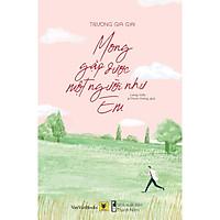 Sách - Mong gặp được một người như em (tặng kèm bookmark)