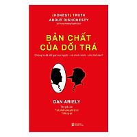 Cuốn Sách Bán Chạy Nhất Của Tác Giả  Dan Ariely: Bản Chất Của Dối Trá (Tái Bản); Tặng Kèm BookMark